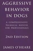 Aggressive Behavior In Dogs A Comprehensive Technical By James Oand039heare New