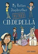 My Rotten Stepbrother Ruined Cinderella My Rotten By Jerry Mahoney Brand New