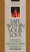 Safe Within Your Love A 40-day Journey In Company Of By Hannah W. Smith New