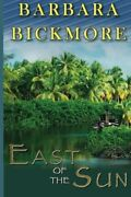 East Of Sun By Barbara Bickmore Brand New