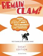 Remain Clam Shsat 3rd Edition Test Taking And Teenage Mind By Stuart Servetar
