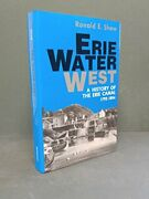 Erie Water West A History Of Erie Canal 1792-1854 By Ronald E. Shaw Brand New