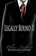 Legally Bound 2 Against Law Volume 2 By Blue Saffire Brand New