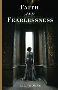 Faith And Fearlessness By M. G. Thomas Brand New