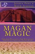 Magan Magic Sumerian Religion And Babylonian Tablets Of By Joshua Free Brand New