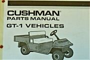 Cushman Parts Manual 837040 For Cushman Gt-1 Gas And Electric New Oem Old Stock