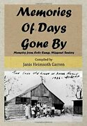 Memories Of Days Gone By Memoirs From Cole Camp Missouri By Janis Heimsoth
