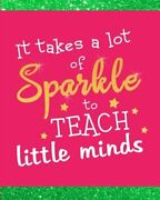 It Takes A Lot Of Sparkle To Teach Little Minds Teacher By Sofia Valenti New