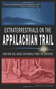 Extraterrestrials On Appalachian Trail How One Girl Saved By Joshua Kinser New
