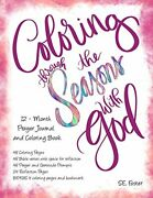 Coloring Through Seasons With God 12 - Month Prayer By S. E. Foster Brand New