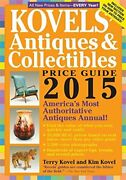 Kovels' Antiques And Collectibles Price Guide 2015 By Terry Kovel And Kim Kovel