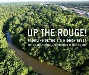 Up Rouge Paddling Detroit's Hidden River A Painted By Joel Thurtell Mint