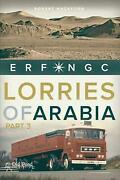 Lorries Of Arabia Part 3 Erf Ngc Old Pond Books First Hand Trucking Stories F