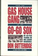 From Gas House Gang To Go-go Sox My 50-plus Years In Big By Don Gutteridge Vg