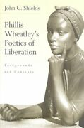 Phillis Wheatley's Poetics Of Liberation Backgrounds And By John C. Shields