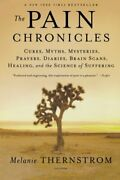 Pain Chronicles Cures Myths Mysteries Prayers By Melanie Thernstrom