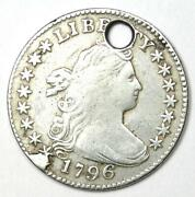 1796 Draped Bust Dime 10c - Fine Details Holed - Rare Early Date Coin