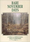 Bare November Days A Tribute To Ruffed Grouse King Of By Bruce Langton And Sam