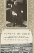 Towers Of Gold How One Jewish Immigrant Named Isaias By Frances Dinkelspiel New