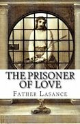 Prisoner Of Love By Father Lasance Brand New