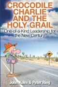 Crocodile Charlie And Holy Grail By John Kolm And Peter Ring Brand New