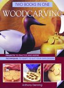 Woodcarving Two Books In One Projects To Practice And By Antony Denning Excellent