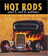 Hot Rods And Cool Customs By Pat Ganahl - Hardcover Mint Condition