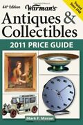 Warman's Antiques And Collectibles 2011 Price Guide By Mark F. Moran