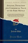 Analysis Detection And Commercial Value Of Rare Metals A By Julius Ohly New