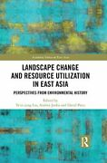 Landscape Change And Resource Utilization In East Asia By Ts'ui-jung Liu New