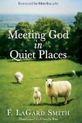 Meeting God In Quiet Places By F. Lagard Smith - Hardcover Excellent Condition