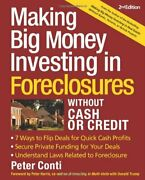 Making Big Money Investing In Foreclosures Without Cash Or By Peter Conti New