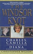 Windsor Knot Charles Camilla And Legacy Of Diana By Christopher Wilson Vg+
