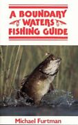 A Boundary Waters Fishing Guide By Michael Furtman And M. Furtman Brand New