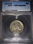 1913-s Buffalo Nickle Icg F15 Type 1 Good Clean Coin