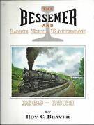 Bessemer And Lake Erie Railroad 1869-1969 By Roy C Beaver - Hardcover Vg+