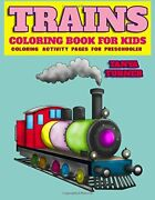 Trains Coloring Book For Kids Coloring Activity Pages For By Tanya Turner New
