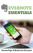 Evernote Essentials Proven Tips And Hacks For Evernote By Bill Gallagher New