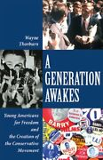 A Generation Awakes Young Americans For Freedom And By Wayne Thorburn