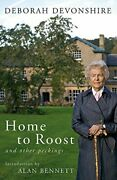 Home To Roost And Other Peckings By Deborah Devonshire And Alan Bennett Brand New