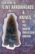 Field Guide To Flint Arrowheads And Knives Of North American By Lawrence N. Tully