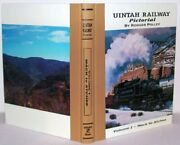 Uintah Railway Pictorial Mack To Atchee By Rodger Polley - Hardcover Brand New