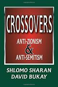 Crossovers Anti-zionism And Anti-semitism By Shlomo Sharan - Hardcover Mint