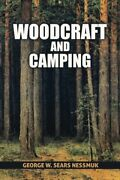 Woodcraft And Camping By George W. Sears Nessmuk Brand New