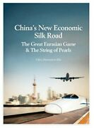 China's New Economic Silk Road Great Eurasian Game And By Chris Devonshire-ellis