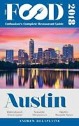 Austin - 2018 - Food Enthusiastand039s Complete Restaurant By Andrew Delaplaine Vg+