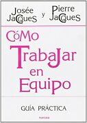 Como Trabajar En Equipo / How To Work As A Team Guia By Josee Jacques And Pierre