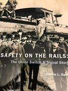Safety On The Rails - The Union Switch And Signal Story By Joanne L. Harris