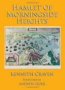 Hamlet Of Morningside Heights By Kenneth Craven - Hardcover Mint Condition