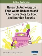 Research Anthology On Food Waste Reduction And Alternative Diets For Food And Nu